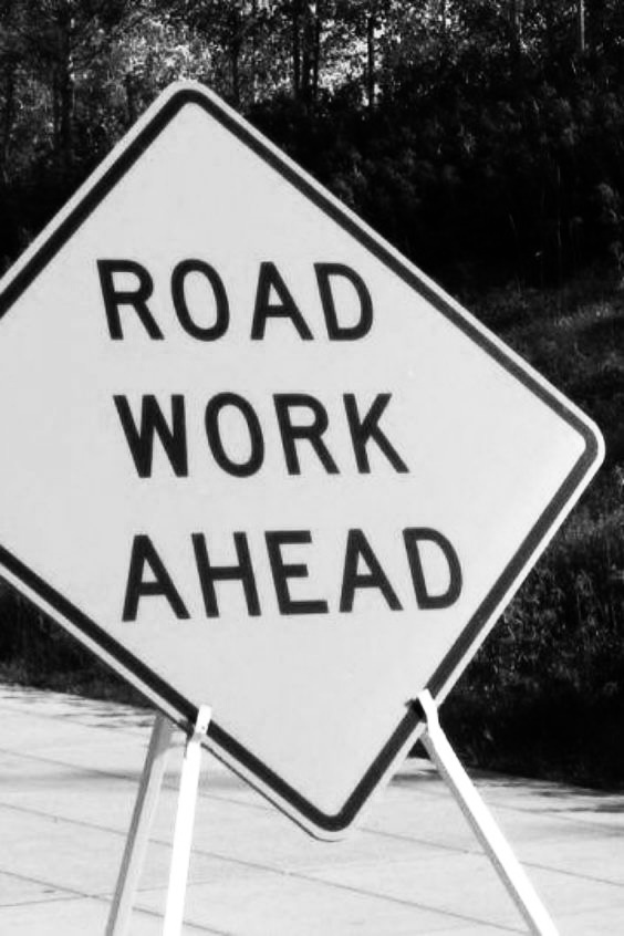 The road to succes is always under construction.